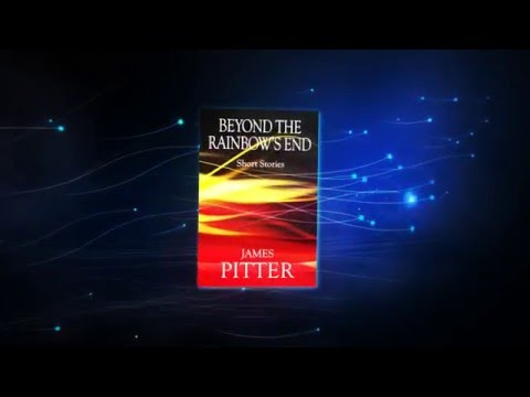 Beyond The Rainbow's End by James Pitter: BOOK TRAILER