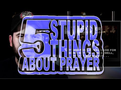 Five Stupid Things About Prayer