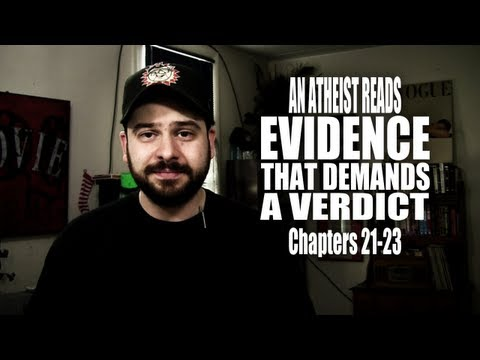 Chapters 21-23 - An Atheist Reads Evidence That Demands a Verdict