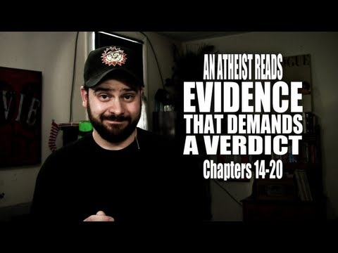 Chapters 14-20 - An Atheist Reads Evidence That Demands a Verdict