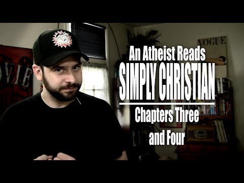 Chapters Three and Four - An Atheist Reads Simply Christian