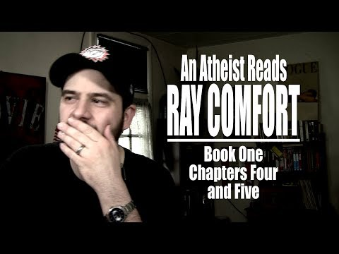 Book One, Chapters Four and Five - An Atheist Reads Ray Comfort