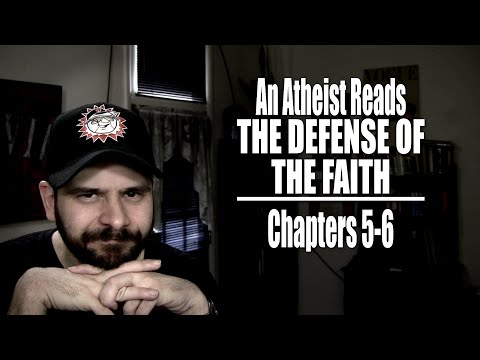 Chapters 5-6 - An Atheist Reads The Defense of the Faith