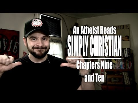 Chapters Nine and Ten - An Atheist Reads Simply Christian