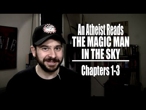 An Atheist Reads The Magic Man in the Sky - Chapters 1-3