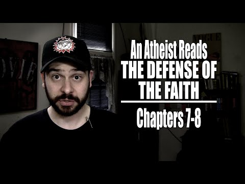 Chapters 7-8 - An Atheist Reads The Defense of the Faith