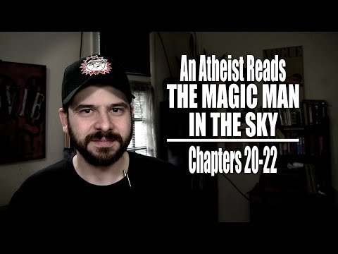 Chapters 20-22 - An Atheist Reads The Magic Man in the Sky