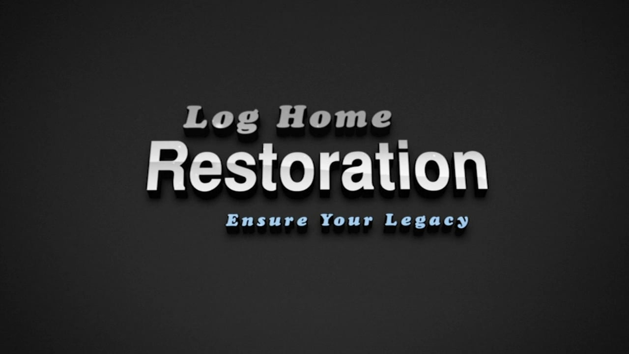 Log Home Restoration Made Easy! Ensure your legacy.