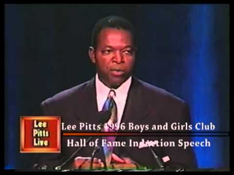 Lee Pitts 1996 Boys and Girls Club Hall of Fame Induction Speech