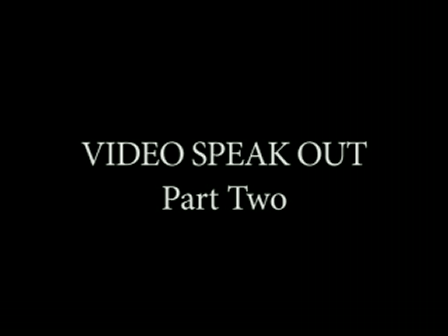 Video Speak Out Part 2