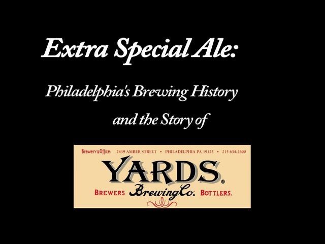 Extra Special Ale: Philadelphia's Brewing History and the Story of Yards
