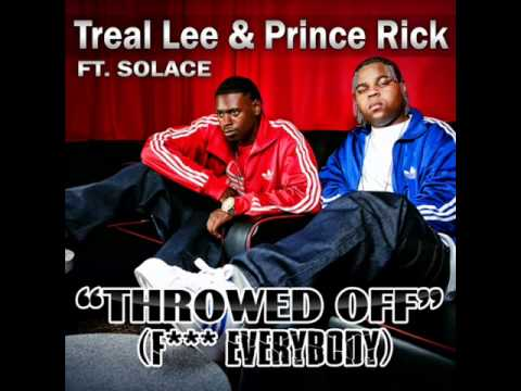 "Treal Lee and Prince Rick ""Throwed Off F*@K  Everybody Clean"""