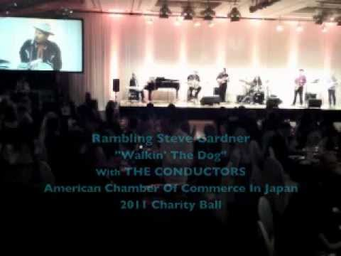 "Rambling Steve Gardner with THE CONDUCTORS LIVE ""Walkin' The Dog"" ACCJ Ball Tokyo, Japan"