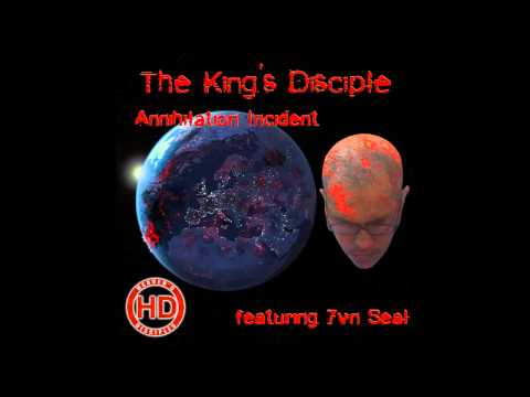 The King's Disciple - Annihilation Incident featuring 7vn Seal