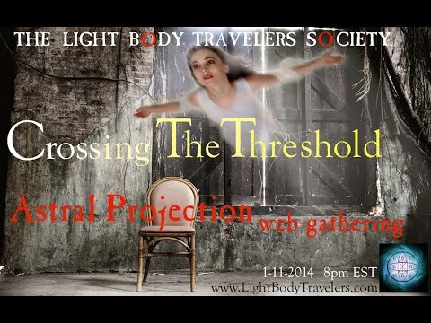 Crossing the Threshold -Ancient Astral Projection Secrets Revealed