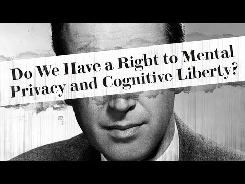 "Do We Have a ""Right"" to Mental Privacy and ""Cognitive Liberty""?"