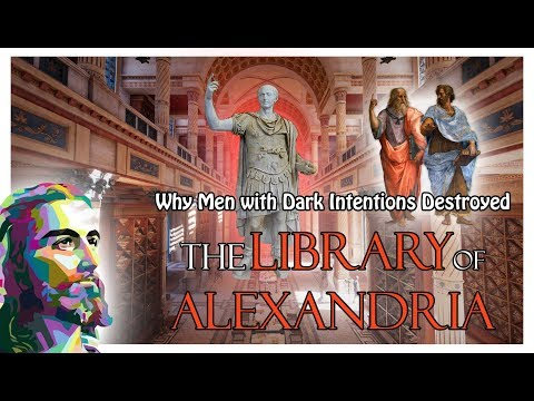 Why Men with Dark Intentions Destroyed the Library of Alexandria (without music)