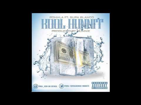 Pohhla Ft. Supa Blanco - Kool Hunnit (Hosted by @Dj Kool Ant)