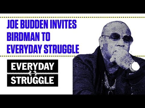 Joe Budden Invites Birdman to Everyday Struggle | Everyday Struggle