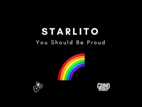 Starlito - You Should Be Proud (Prod. Street Symphony)