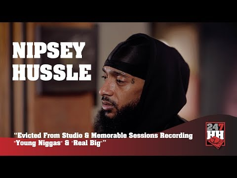 "Nipsey Hussle - Evicted From Studio & Recording ""Young Niggas"" & ""Real Big"" (247HH Exclusive)"