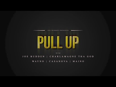 Pull Up Part 1 | Featuring Joe Budden, Charlamagne Tha God, Wayno, Casanova, Maino
