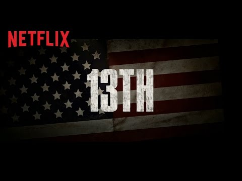 13TH | Official Trailer Netflix