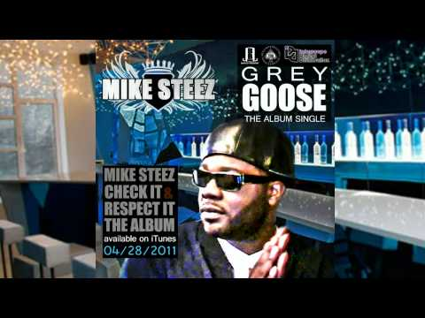MIKE STEEZ - GREY GOOSE -