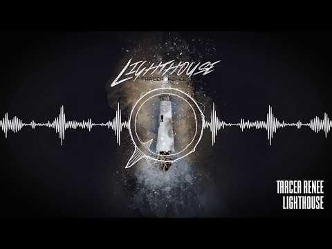 Tarcea Renee - Lighthouse (Audio)