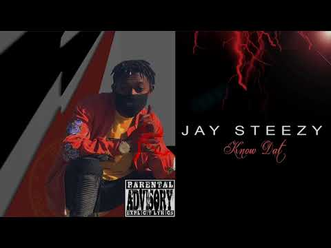 Jay Steezy - Know Dat (Audio)