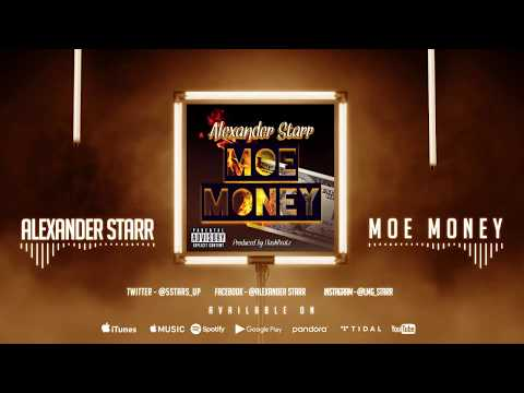 Alexander Starr - MOE MONEY