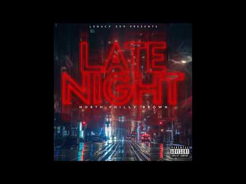 North Philly Brown-Late Night
