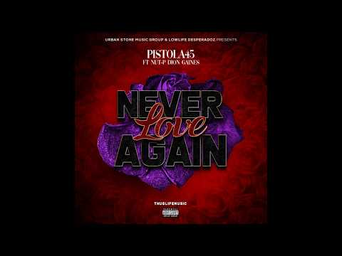 Pistola FT Nut-p Dion Gaines-Never Love Again