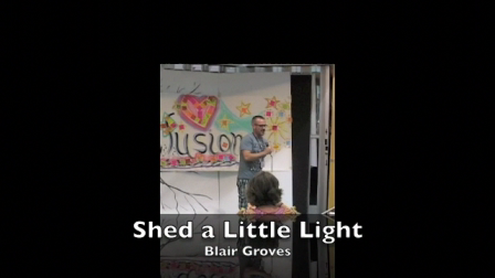 Shed a LIttle Light Blair Groves