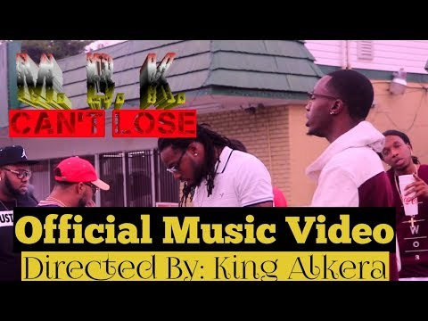 M.B.K   Can't Lose Official Music Video : Directed By : King Alkera