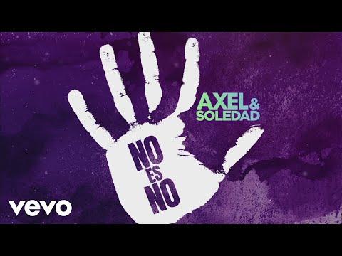 Axel, Soledad - No Es No