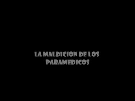 LA MALDICION DE LOS PARAMEDICOS