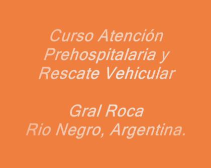 Curso PHTLS y Rescate Vehicular,ejercicio nocturno, Gral Roca, Rio Negro, ARGENTINA