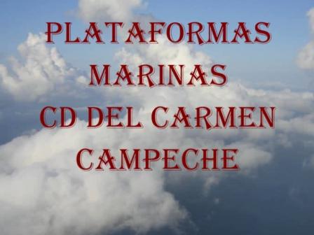 Plataformas marinas de Ciudad del Carmen