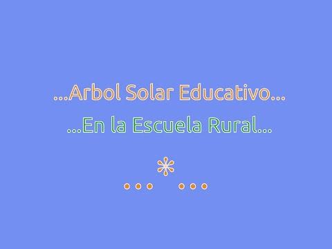 ...Arbol Solar Educativo en la Escuela Rural...