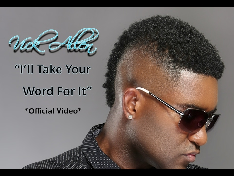 Vick Allen - I'll Take Your Word For It- OFFICIAL VIDEO