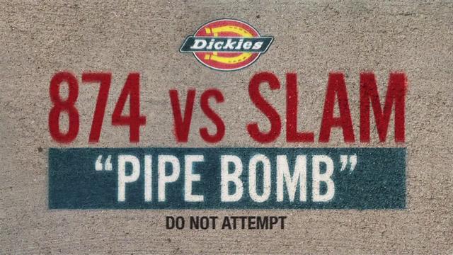"""SLAM vs. the Dickies 874 workpant - """"Pipe Bomb"""""""