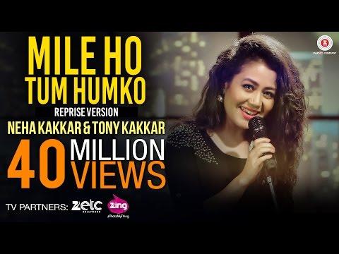 Mile Ho Tum - Reprise Version | Neha Kakkar | Tony Kakkar