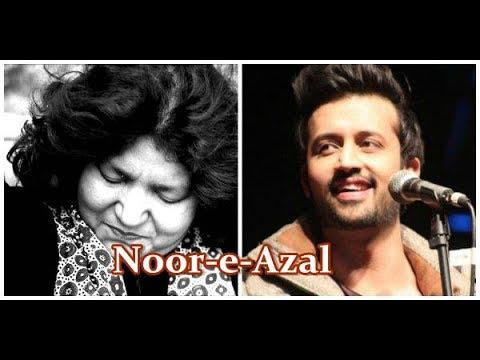 Atif Aslam And Abida Parveen New Ramadan- Noor E Azal 2017