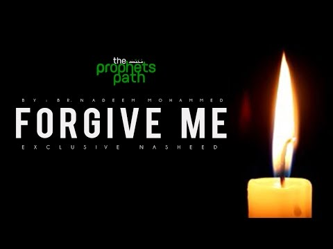 Forgive Me - Nasheed [EXCLUSIVE]
