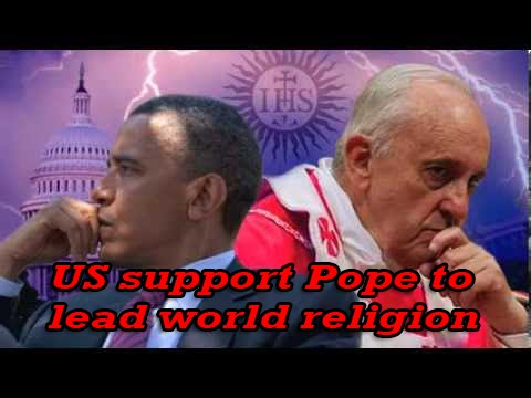 US Supports Pope Francies to head New World Religion - New World Order