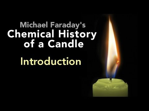 Introduction: The Chemical History of a Candle by Michael Faraday (1/6)