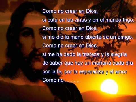 """""""COMO NO CREER EN DIOS SI ME HA DADO LOS HIJOS Y LA VIDA..."""""""