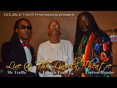 Frankie Paul, Everton Blender, Mr Traffic, & Curry Don Live @ The Lincoln Theatre