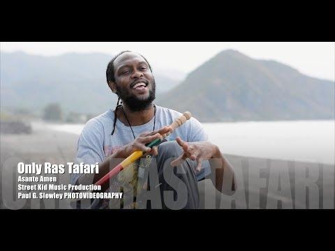 Asante Amen - Only Ras Tafari